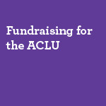 Fundraising-for-the-ACLU