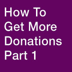 Get-More-Donations-Part-1
