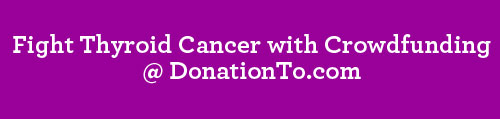 Thyroid-Cancer-Crowdfunding-DonationTo