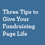 Three-Tips-to-Give-Your-Fundraising-Page-Life-small