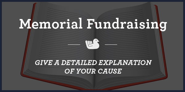 memorial-fundraising-Give-a-Detailed-Explanation--of-Your-Cause