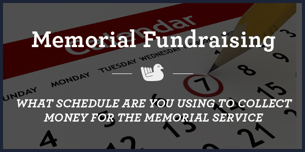 memorial-fundraising-What-Schedule-are-You-Using-to-Collect-Money-for-the-Memorial-Service