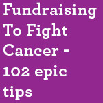 Fundraising-To-Fight-Cancer----102-epic--tips