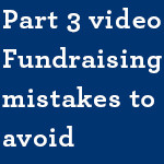 Part-3-video-Fundraising-mistakes-to--avoid