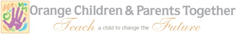 ORANGE CHILDREN & PARENTS TOGETHER INC | crowdfunding | online fundraising